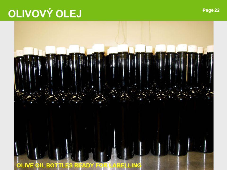 OLIVOVÝ OLEJ Page 22 OLIVE OIL BOTTLES READY FOR LABELLING 22