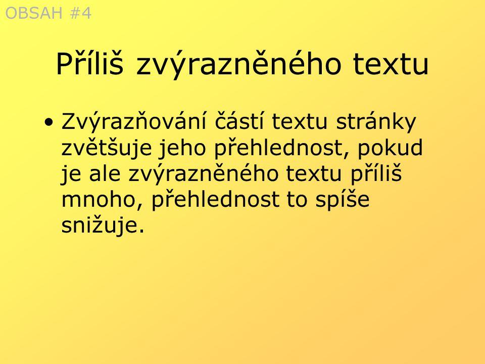 Příliš zvýrazněného textu