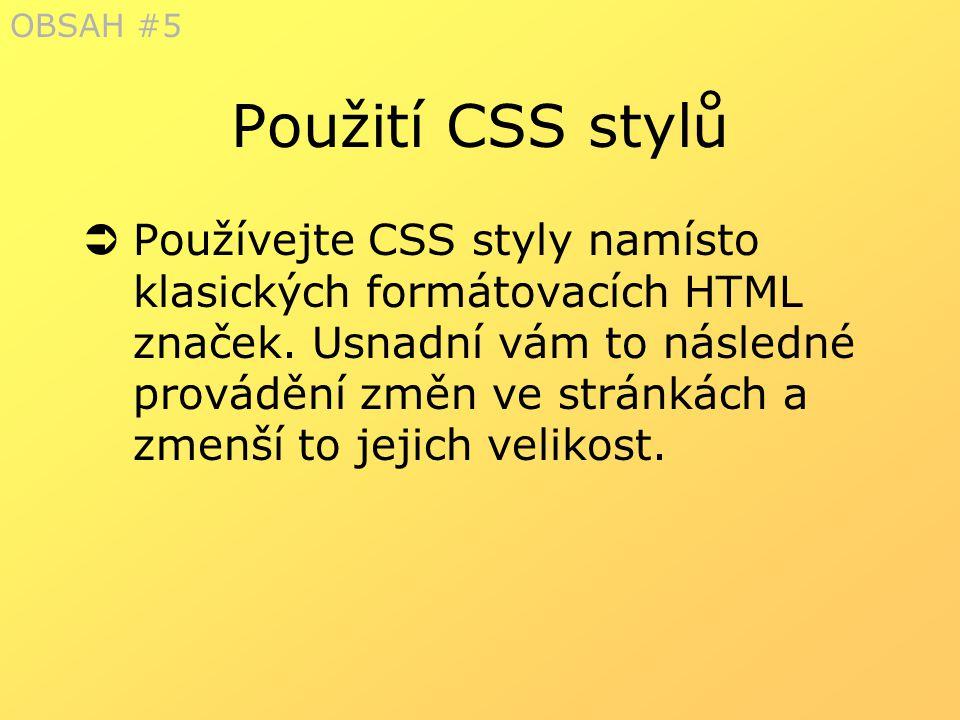 OBSAH #5 Použití CSS stylů.