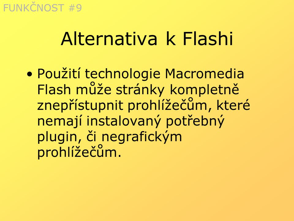 FUNKČNOST #9 Alternativa k Flashi.