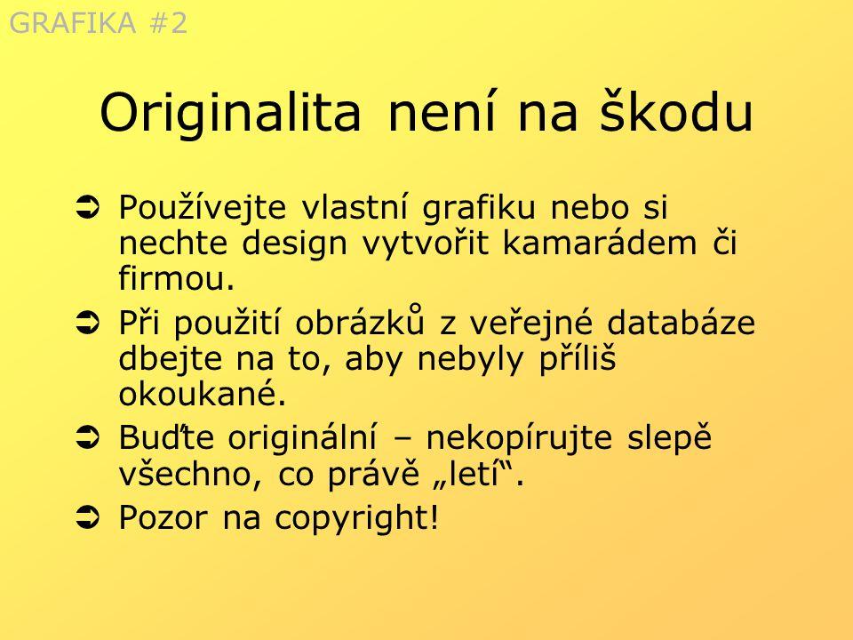 Originalita není na škodu