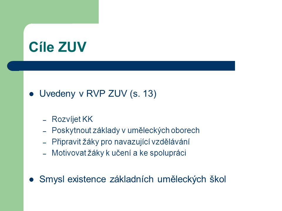 Cíle ZUV Uvedeny v RVP ZUV (s. 13)
