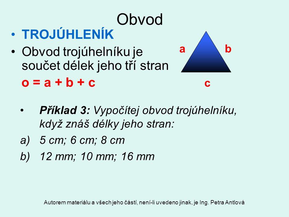 Obvod TROJÚHLENÍK Obvod trojúhelníku je součet délek jeho tří stran