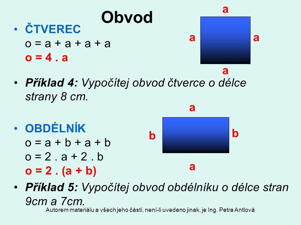 Obvod ČTVEREC o = a + a + a + a o = 4 . a