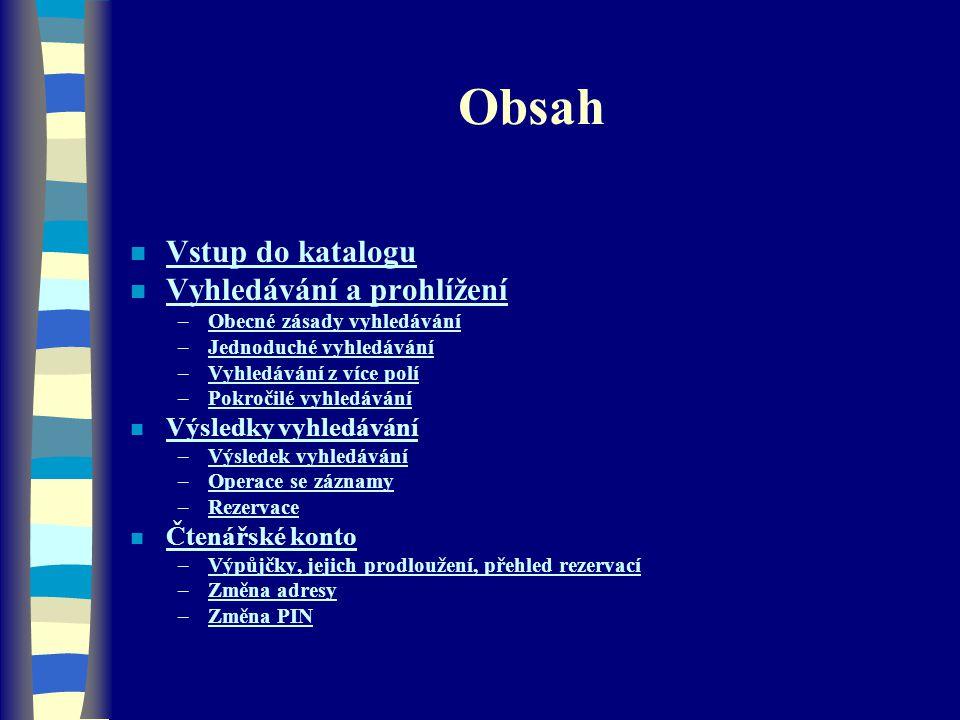 Obsah Vstup do katalogu Vyhledávání a prohlížení Výsledky vyhledávání