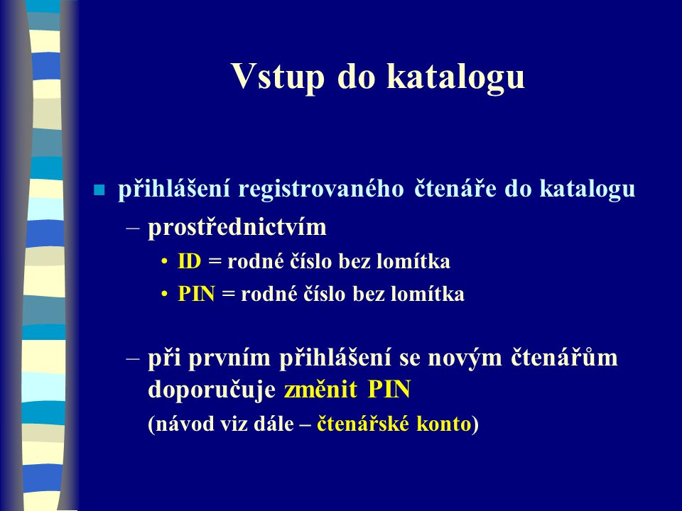 Vstup do katalogu přihlášení registrovaného čtenáře do katalogu