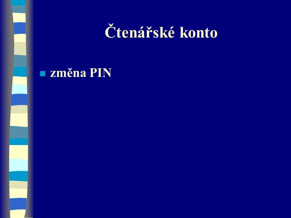 Čtenářské konto změna PIN