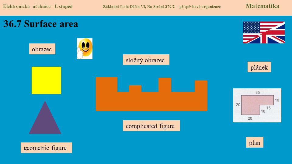 36.7 Surface area obrazec složitý obrazec plánek complicated figure