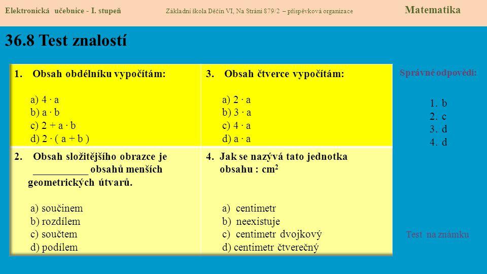 36.8 Test znalostí Obsah obdélníku vypočítám: a) 4 . a b) a . b