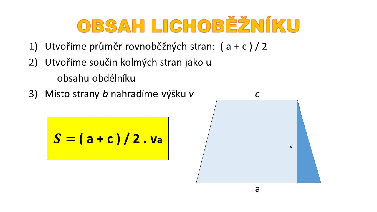 OBSAH LICHOBĚŽNÍKU 𝑺= ( a + c ) / 2 . va