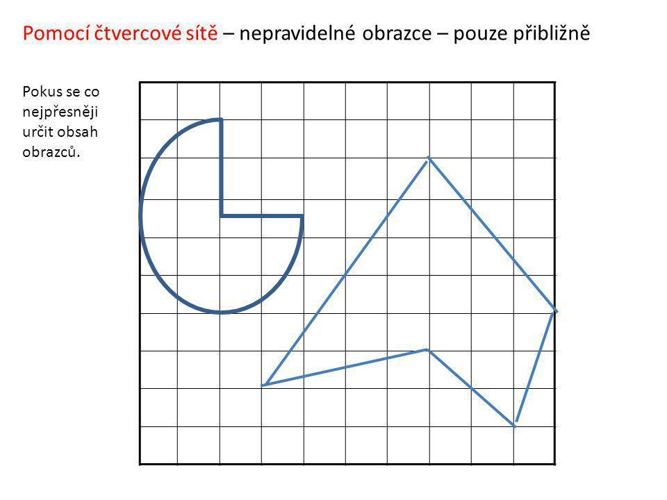 Pomocí čtvercové sítě – nepravidelné obrazce – pouze přibližně