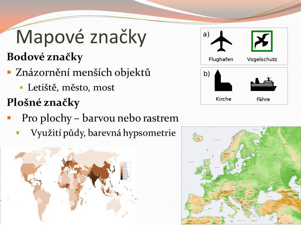 Mapové značky Bodové značky Znázornění menších objektů Plošné značky
