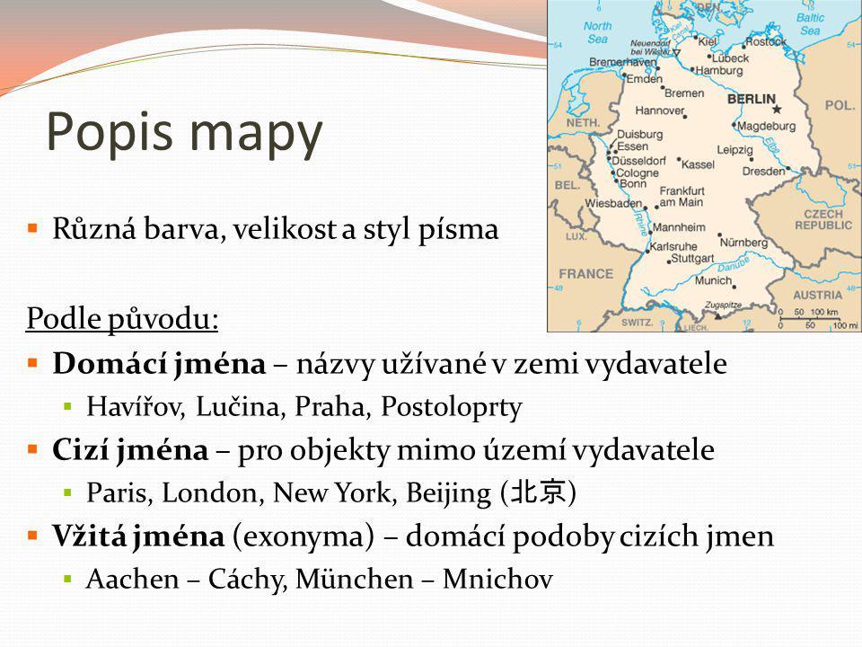 Popis mapy Různá barva, velikost a styl písma Podle původu: