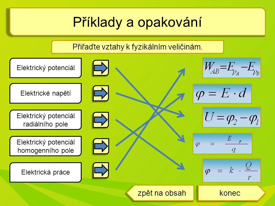 Příklady a opakování Přiřaďte vztahy k fyzikálním veličinám.