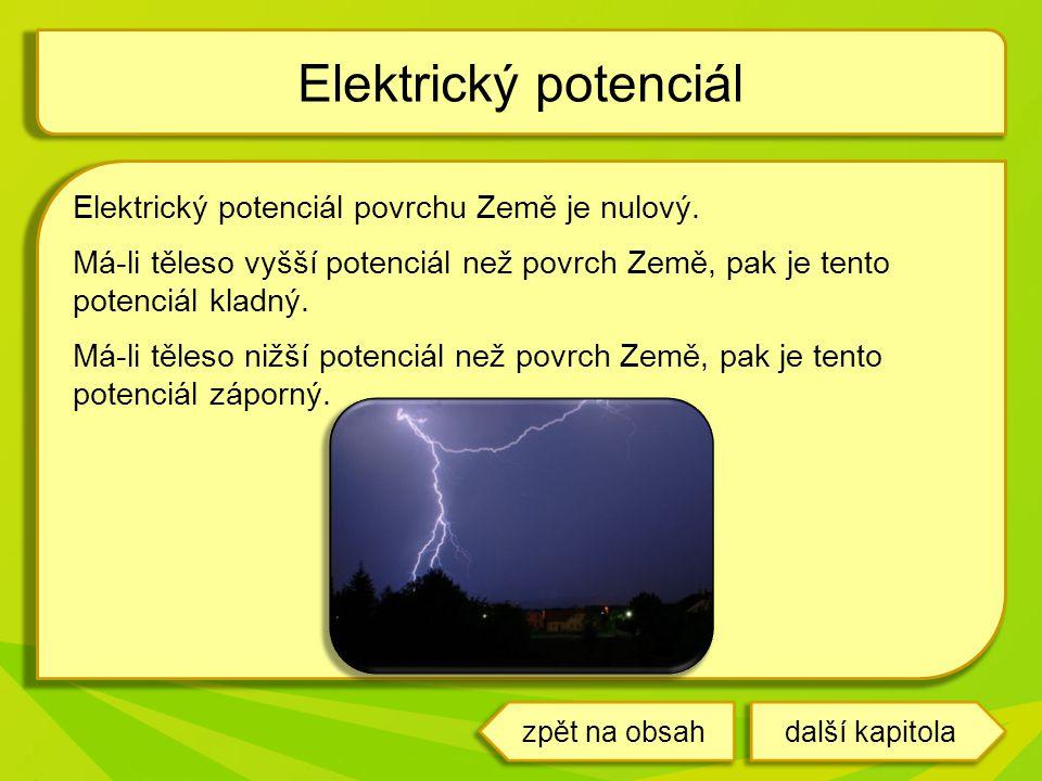 Elektrický potenciál Elektrický potenciál povrchu Země je nulový.