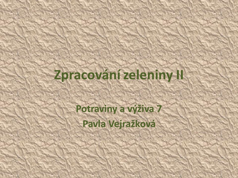 Zpracování zeleniny II