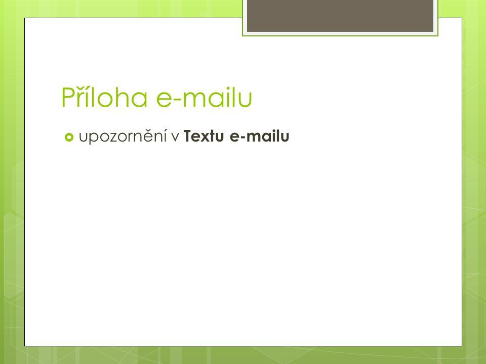 Příloha e-mailu upozornění v Textu e-mailu