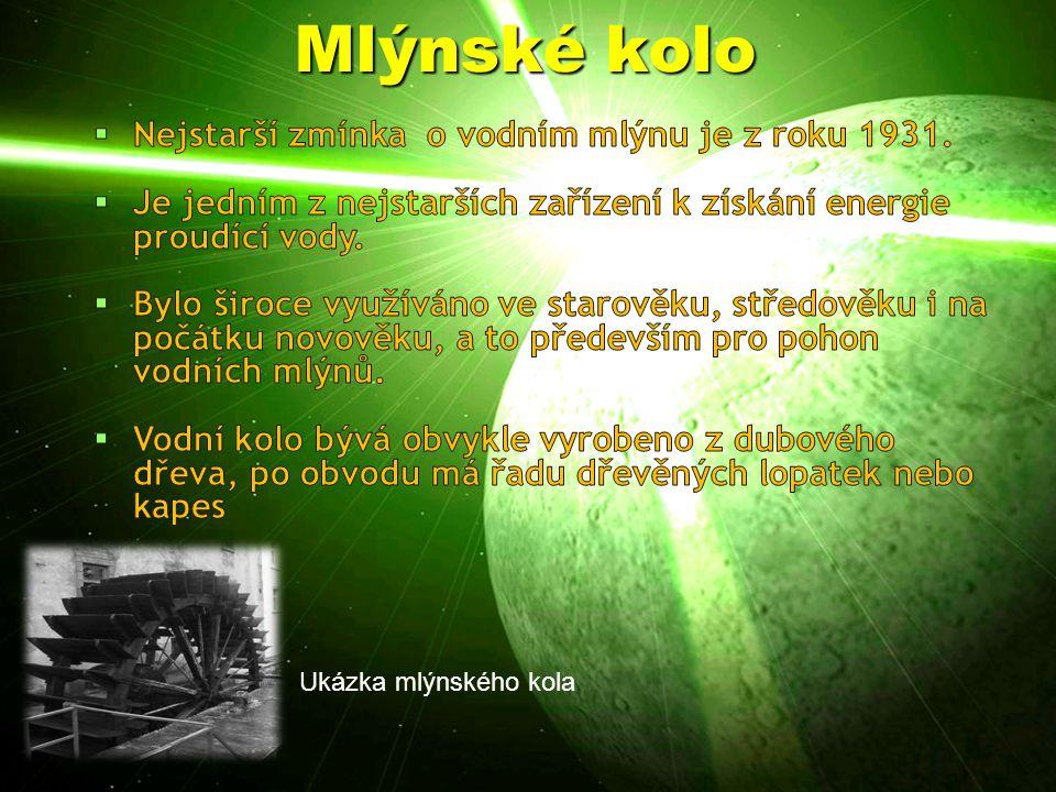 Mlýnské kolo Nejstarší zmínka o vodním mlýnu je z roku 1931.