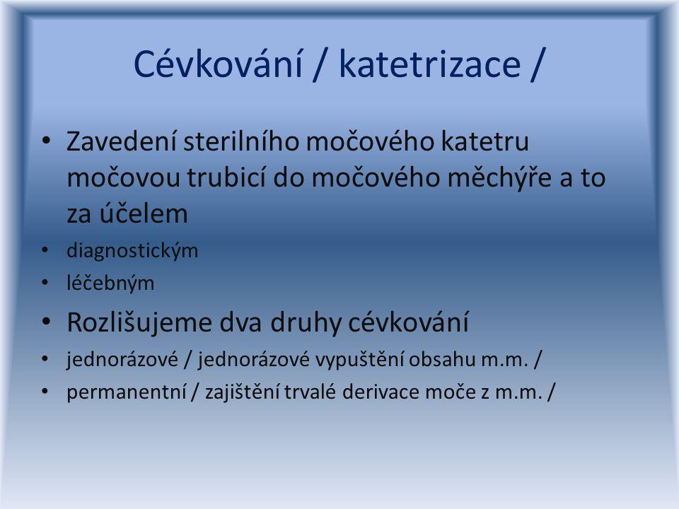 Cévkování / katetrizace /