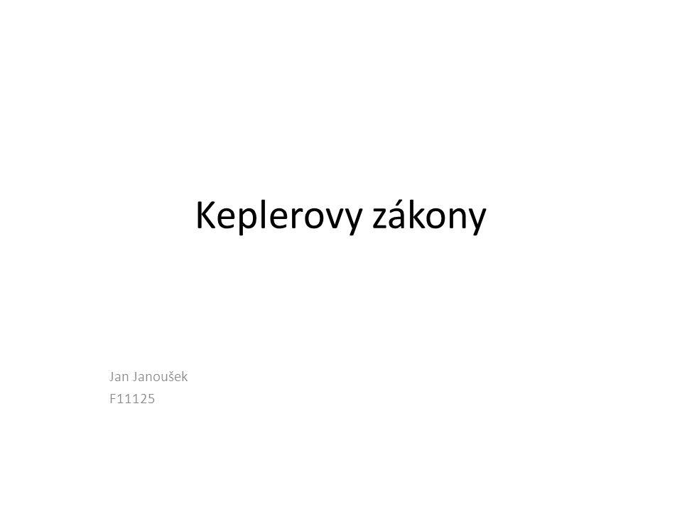 Keplerovy zákony Jan Janoušek F11125