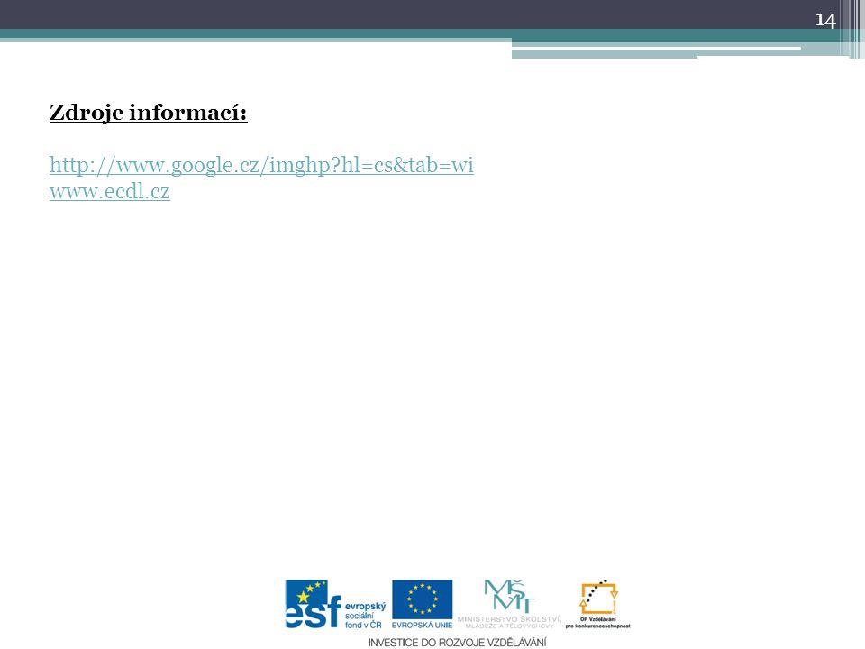 Zdroje informací: http://www.google.cz/imghp hl=cs&tab=wi www.ecdl.cz