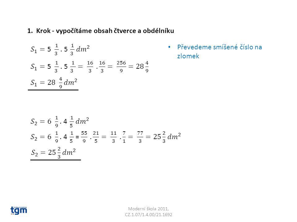 1. Krok - vypočítáme obsah čtverce a obdélníku