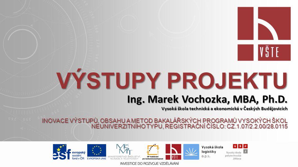 Výstupy projektu Ing. Marek Vochozka, MBA, Ph.D.