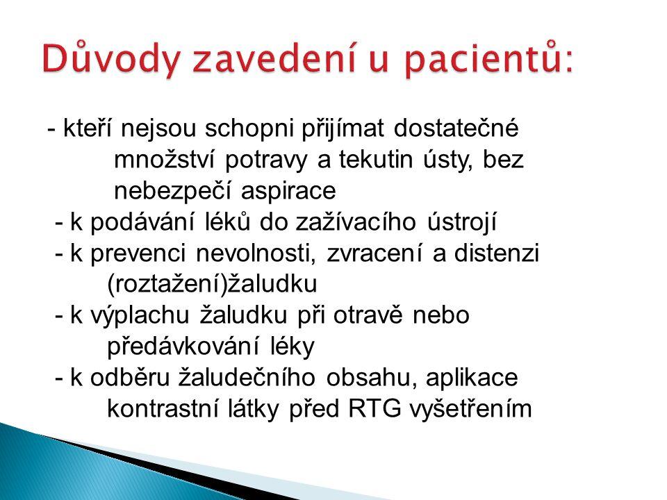 Důvody zavedení u pacientů: