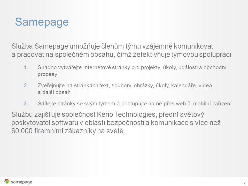 Samepage Služba Samepage umožňuje členům týmu vzájemně komunikovat a pracovat na společném obsahu, čímž zefektivňuje týmovou spolupráci.