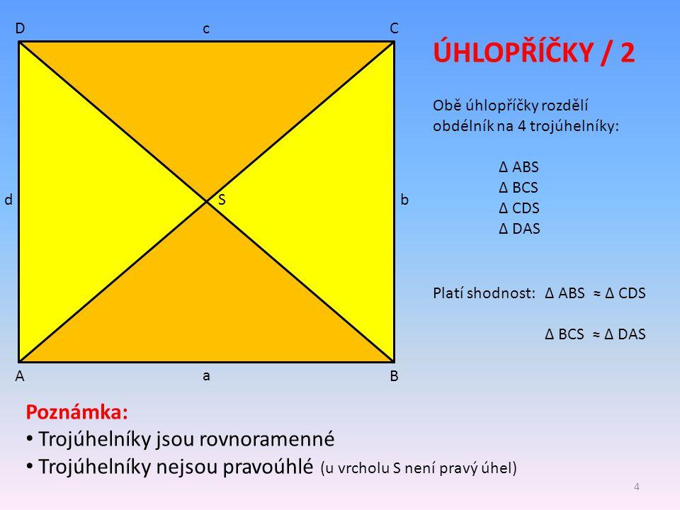 ÚHLOPŘÍČKY / 2 Poznámka: Trojúhelníky jsou rovnoramenné
