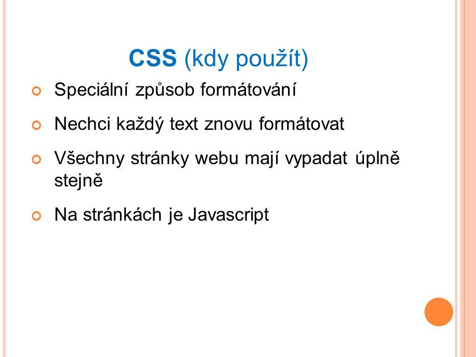 CSS (kdy použít) Speciální způsob formátování