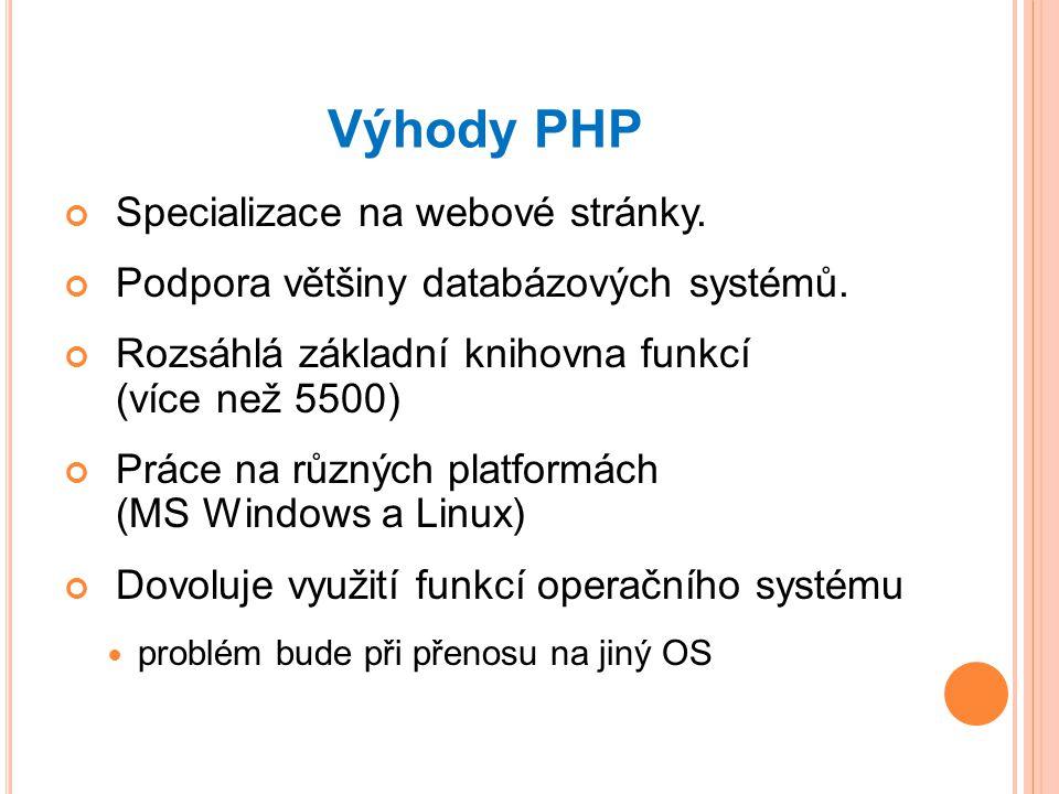 Výhody PHP Specializace na webové stránky.