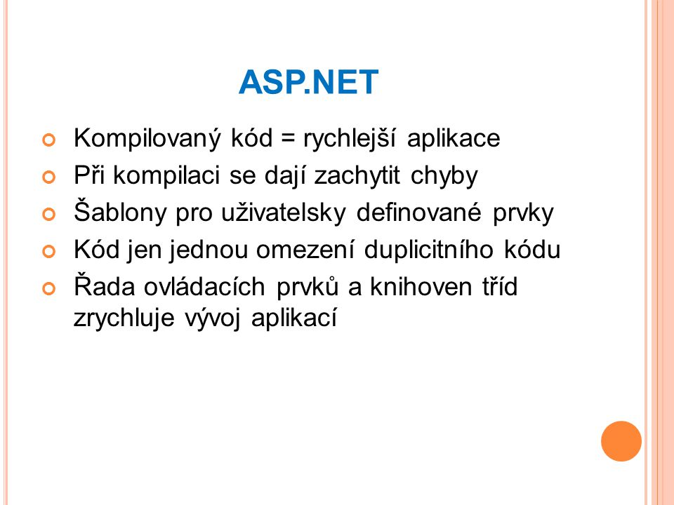 ASP.NET Kompilovaný kód = rychlejší aplikace
