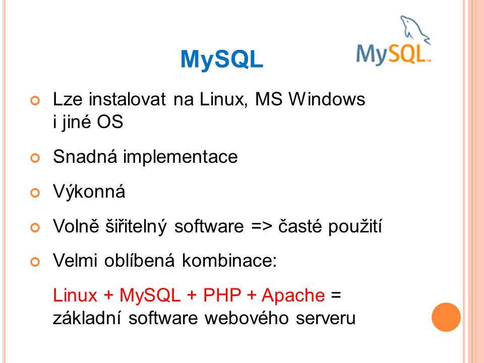 MySQL Lze instalovat na Linux, MS Windows i jiné OS