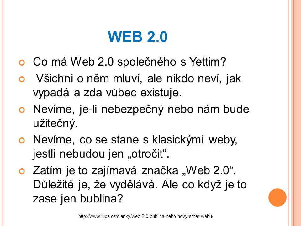 WEB 2.0 Co má Web 2.0 společného s Yettim