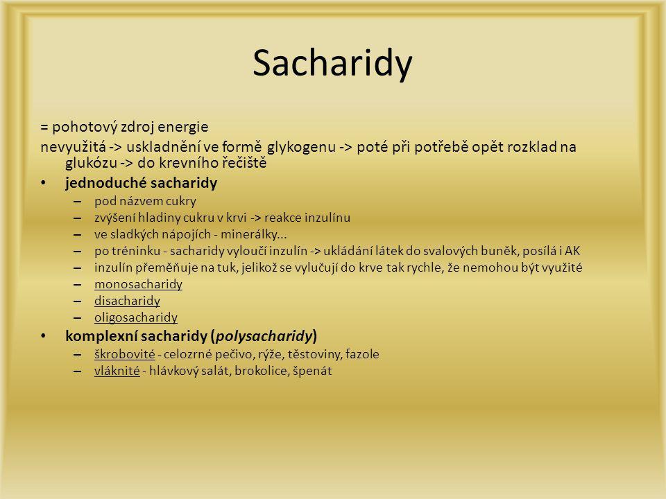 Sacharidy = pohotový zdroj energie