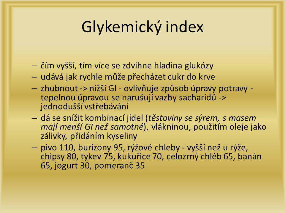 Glykemický index čím vyšší, tím více se zdvihne hladina glukózy