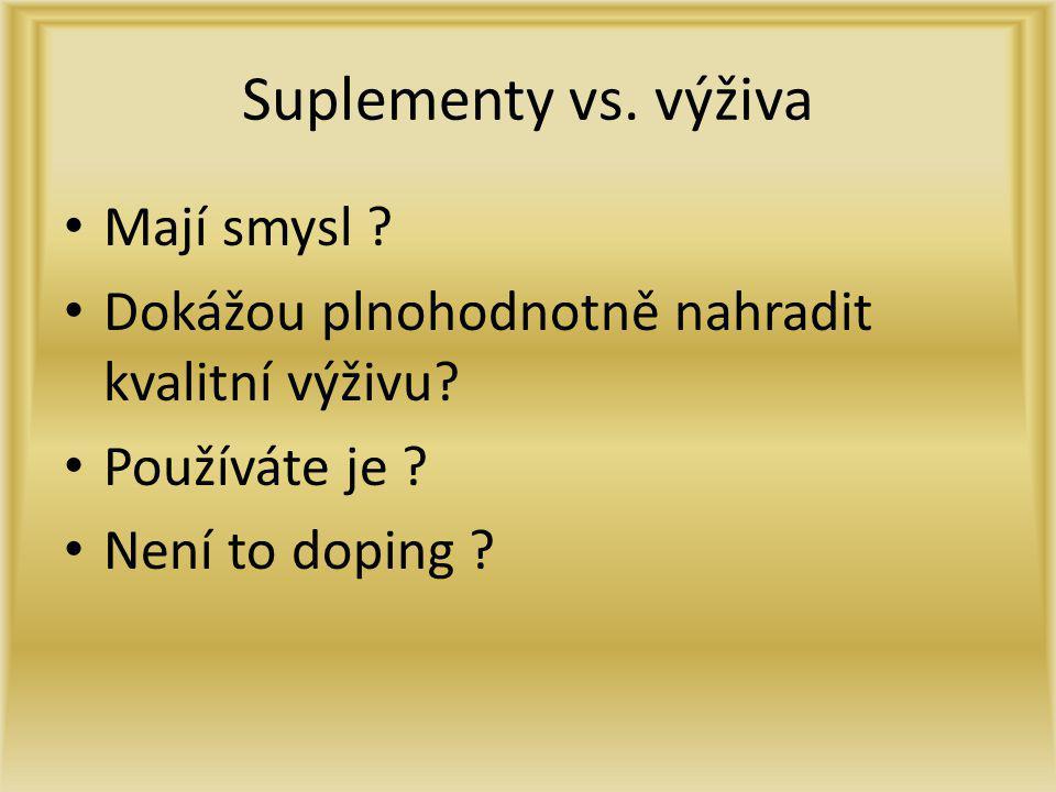 Suplementy vs. výživa Mají smysl