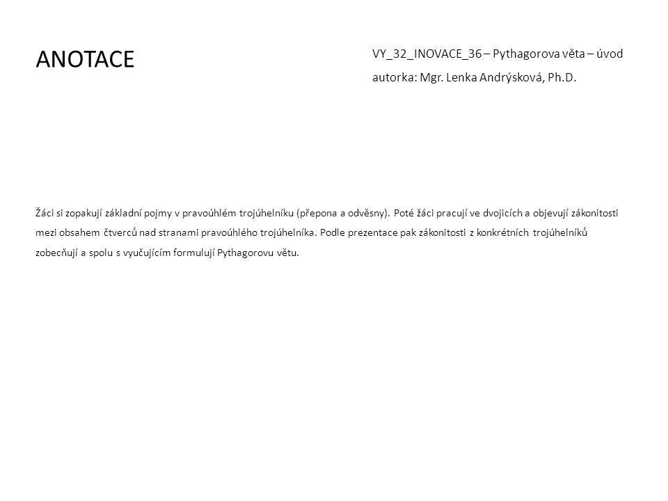 ANOTACE VY_32_INOVACE_36 – Pythagorova věta – úvod