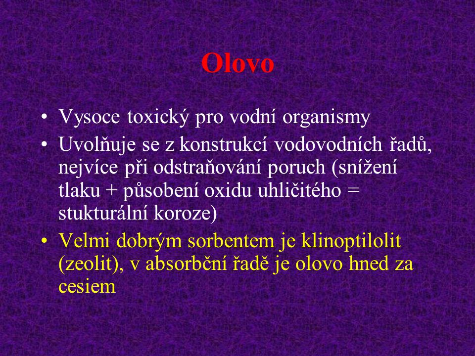 Olovo Vysoce toxický pro vodní organismy