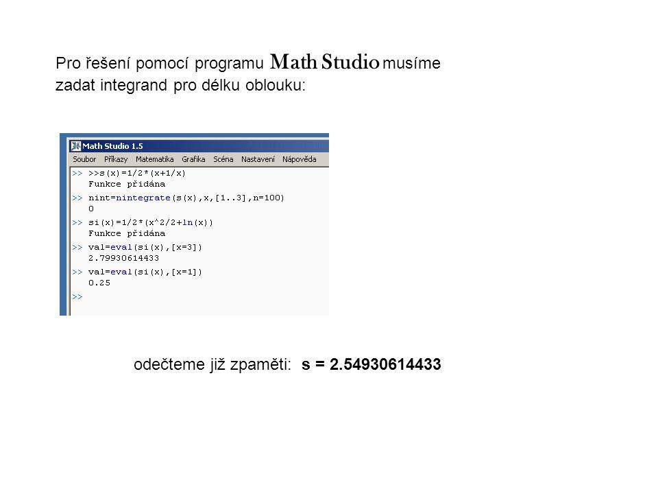 Pro řešení pomocí programu Math Studio musíme zadat integrand pro délku oblouku: