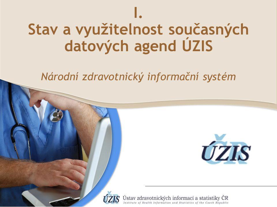Stav a využitelnost současných datových agend ÚZIS