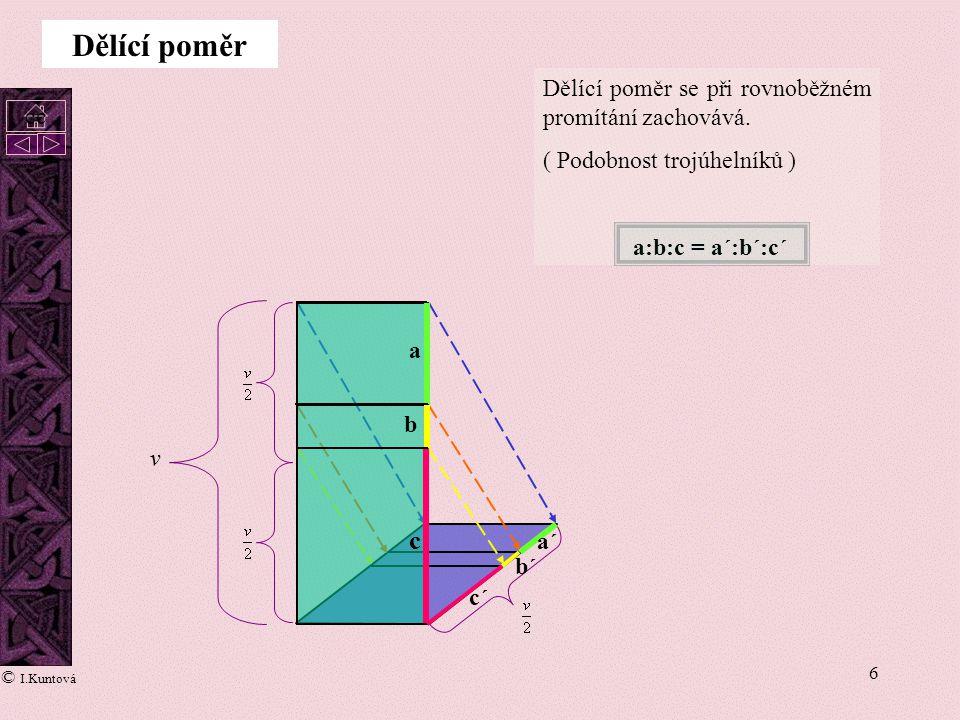 Dělící poměr c Dělící poměr se při rovnoběžném promítání zachovává. cc