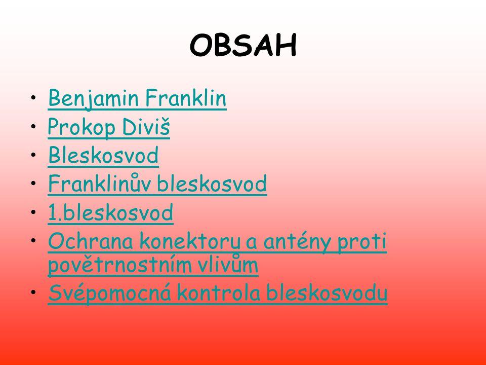 OBSAH Benjamin Franklin Prokop Diviš Bleskosvod Franklinův bleskosvod