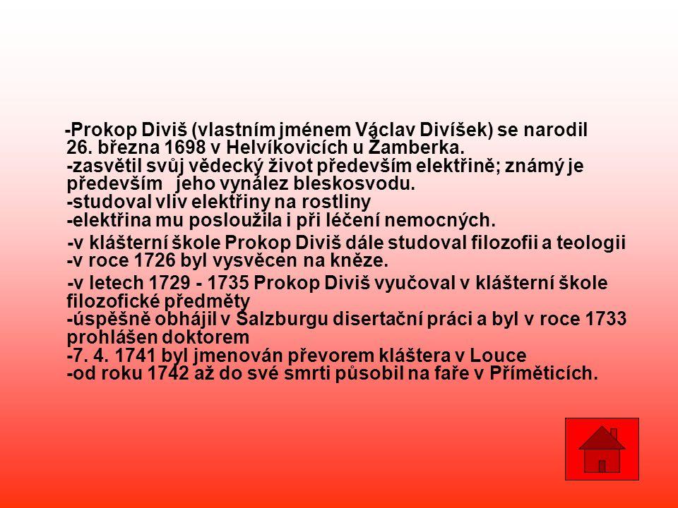 -Prokop Diviš (vlastním jménem Václav Divíšek) se narodil 26