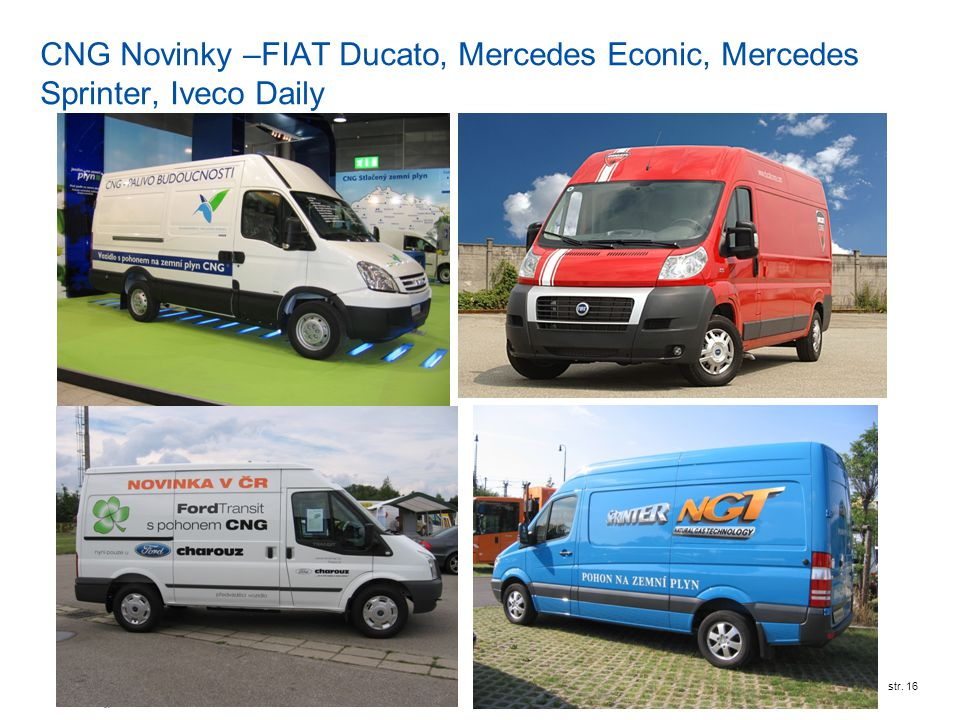 CNG Novinky –FIAT Ducato, Mercedes Econic, Mercedes Sprinter, Iveco Daily