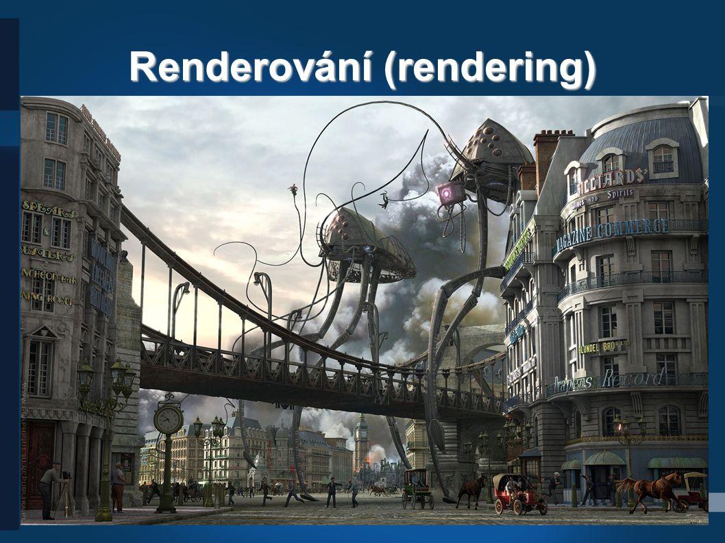 Renderování (rendering)