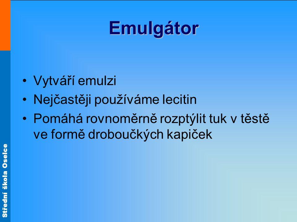 Emulgátor Vytváří emulzi Nejčastěji používáme lecitin