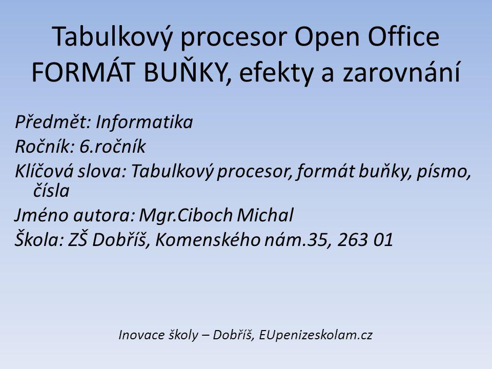 Tabulkový procesor Open Office FORMÁT BUŇKY, efekty a zarovnání