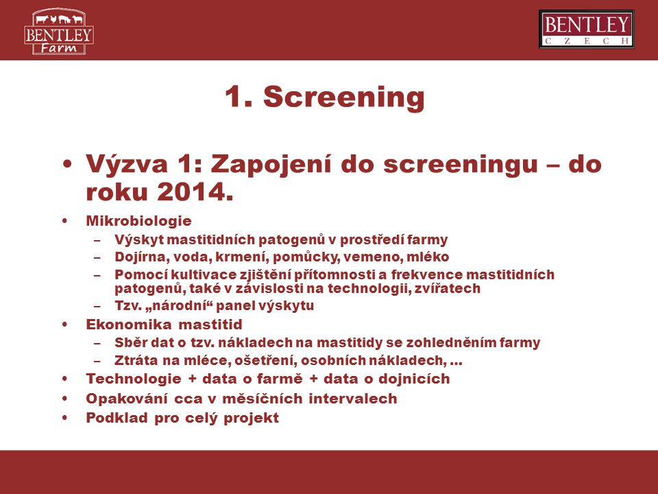 1. Screening Výzva 1: Zapojení do screeningu – do roku 2014.